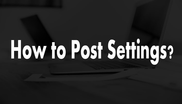 How-to-post-settings